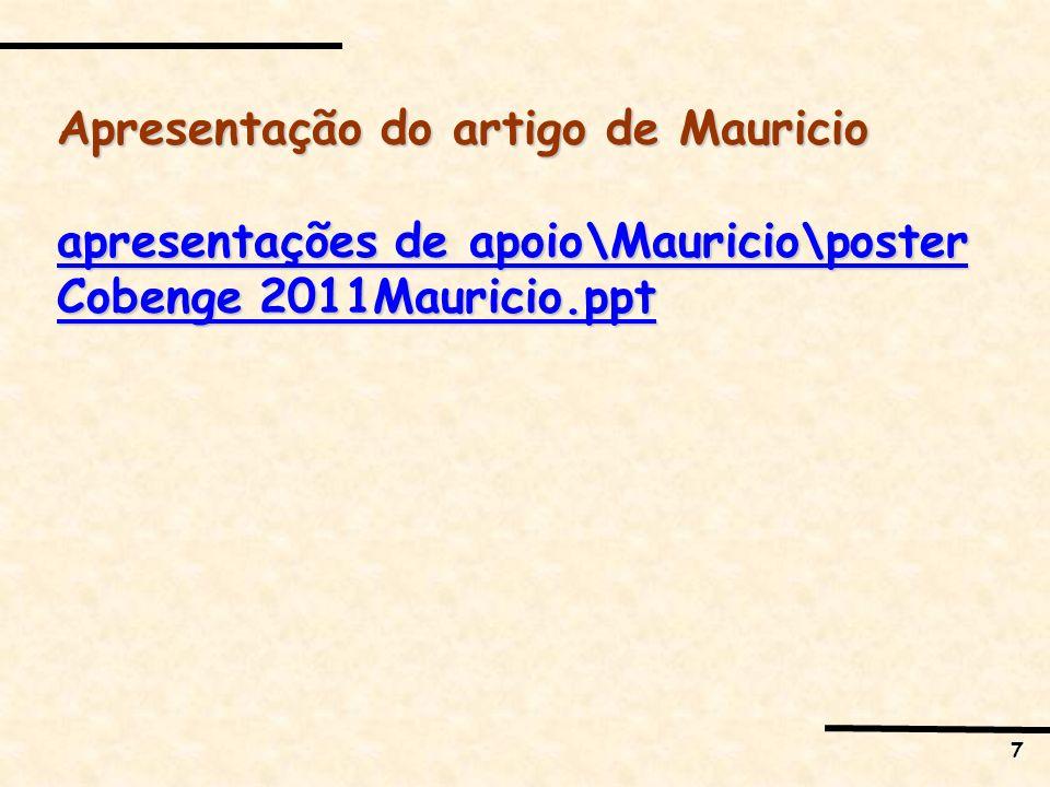 7 Apresentação do artigo de Mauricio apresentações de apoio\Mauricio\poster Cobenge 2011Mauricio.ppt apresentações de apoio\Mauricio\poster Cobenge 2011Mauricio.ppt