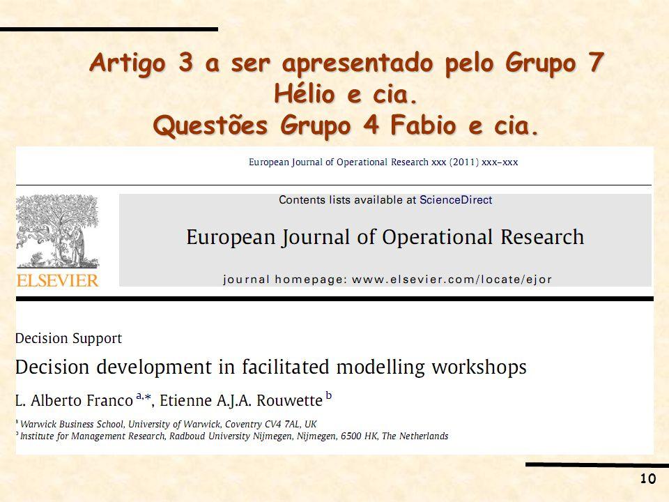 10 Artigo 3 a ser apresentado pelo Grupo 7 Hélio e cia. Questões Grupo 4 Fabio e cia.