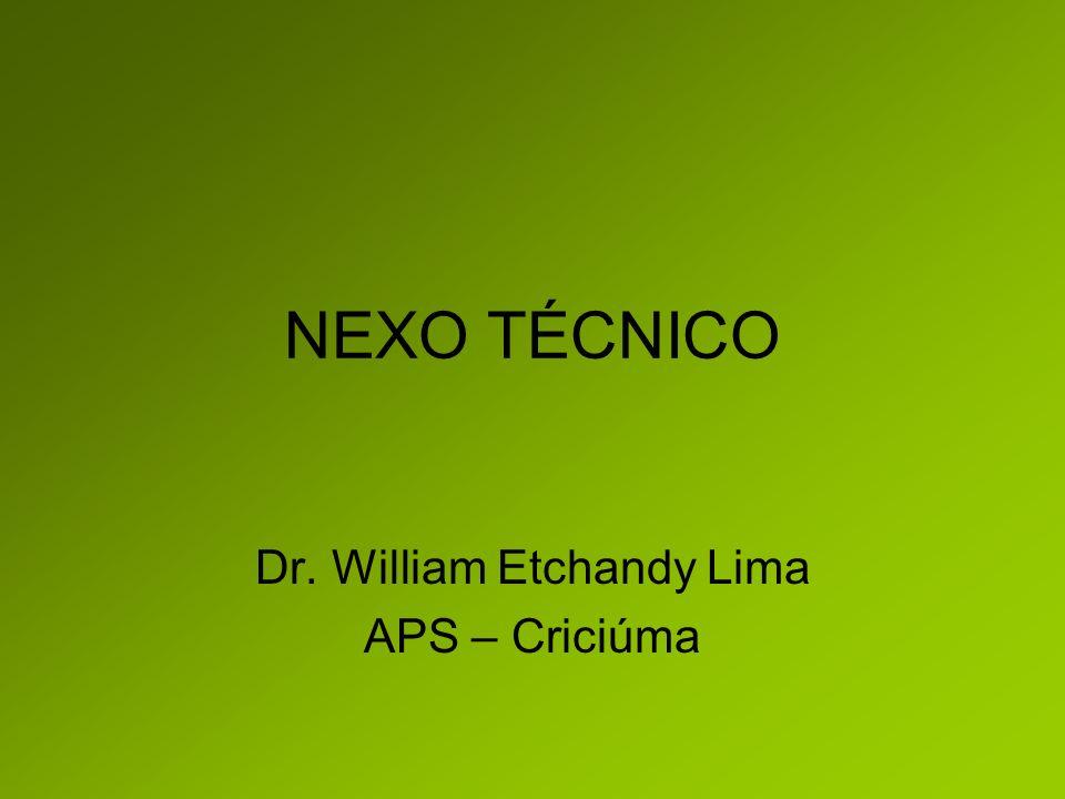 NEXO TÉCNICO Dr. William Etchandy Lima APS – Criciúma