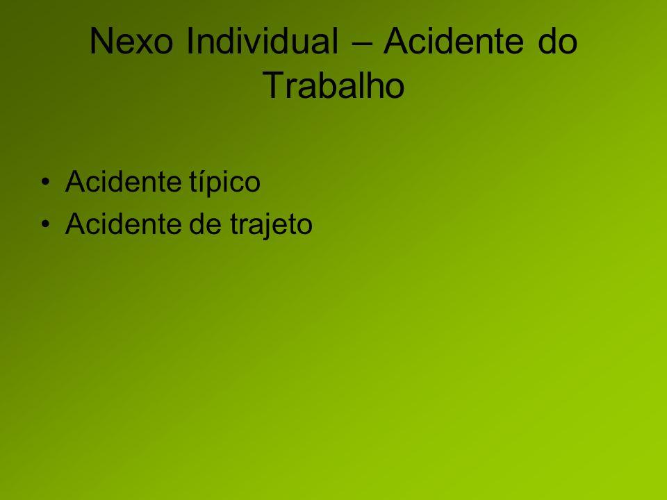Nexo Individual – Acidente do Trabalho Acidente típico Acidente de trajeto