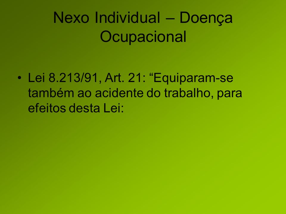 Nexo Individual – Doença Ocupacional Lei 8.213/91, Art.