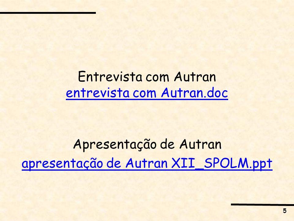 5 Entrevista com Autran entrevista com Autran.doc entrevista com Autran.doc Apresentação de Autran apresentação de Autran XII_SPOLM.ppt