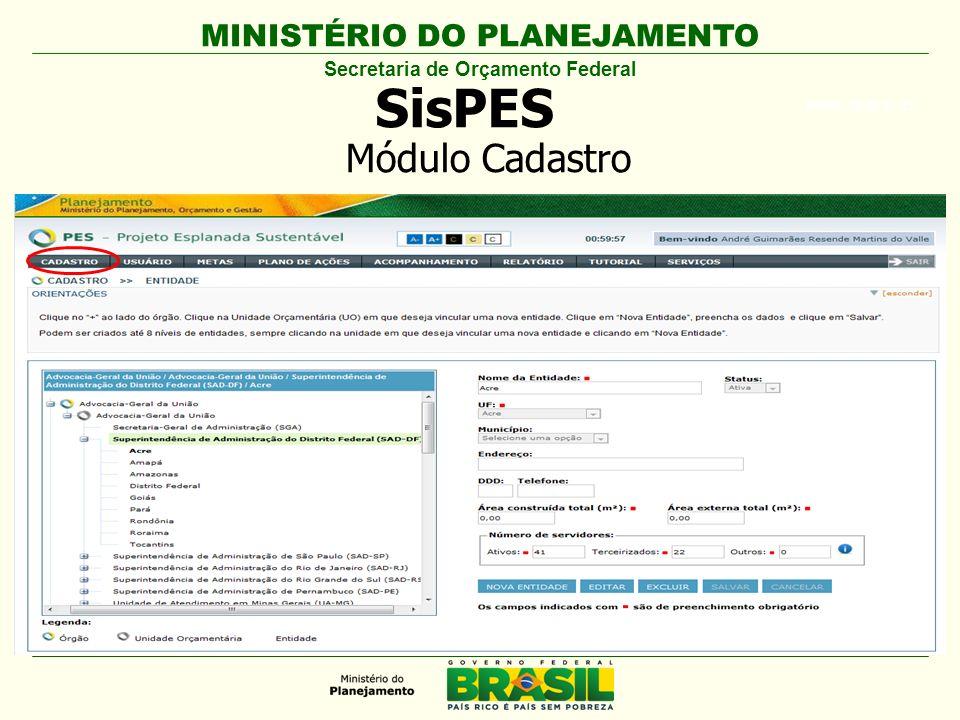 MINISTÉRIO DO PLANEJAMENTO ARIAL BLACK 23 SisPES Secretaria de Orçamento Federal Módulo Cadastro