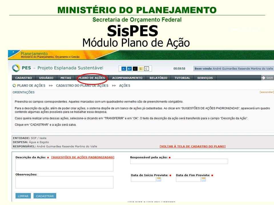 MINISTÉRIO DO PLANEJAMENTO ARIAL BLACK 23 SisPES Secretaria de Orçamento Federal Módulo Plano de Ação