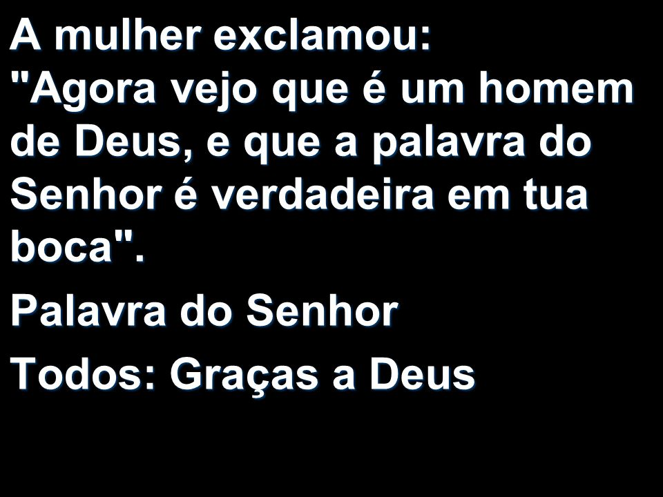 A mulher exclamou: