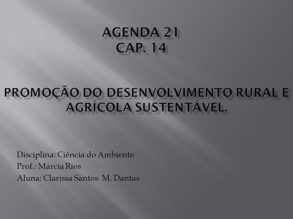 Disciplina: Ciência do Ambiente Prof.: Márcia Rios Aluna: Clarissa Santos M. Dantas