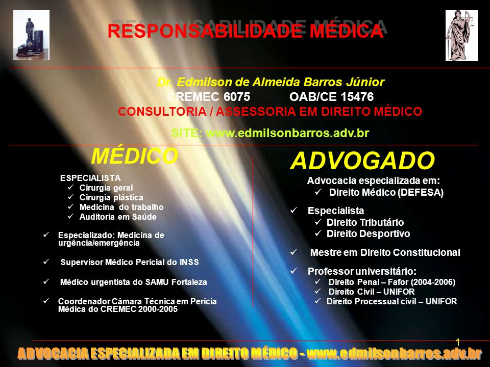 RESPONSABILIDADE MÉDICA MÉDICO ESPECIALISTA Cirurgia geral Cirurgia plástica Medicina do trabalho Auditoria em Saúde Especializado: Medicina de urgênc