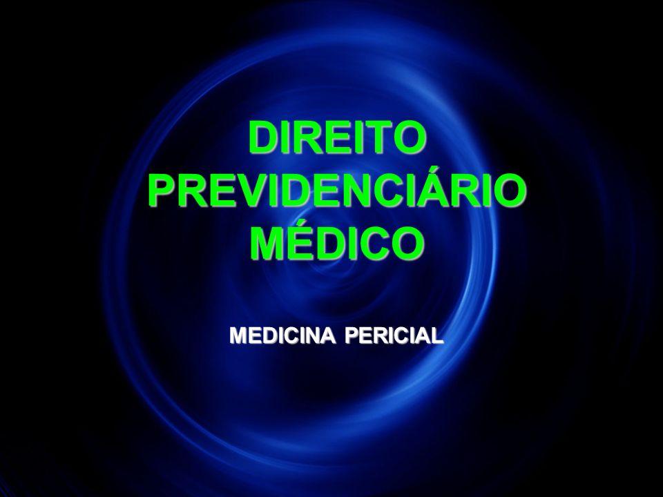 DIREITO PREVIDENCIÁRIO MÉDICO MEDICINA PERICIAL 100