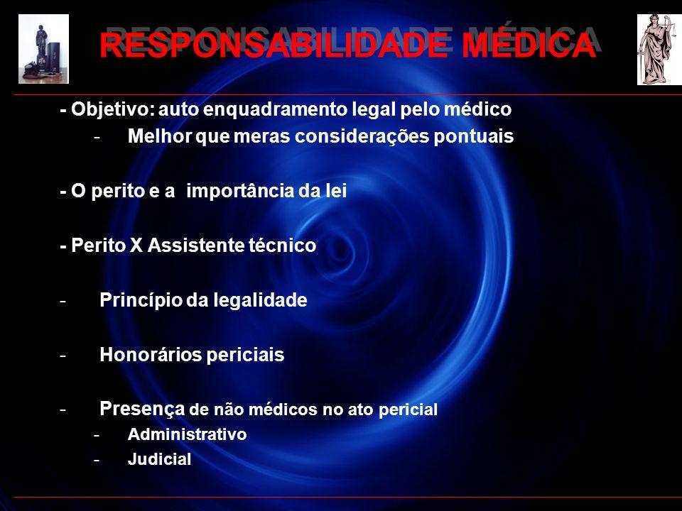 - Objetivo: auto enquadramento legal pelo médico -Melhor que meras considerações pontuais - O perito e a importância da lei - Perito X Assistente técn