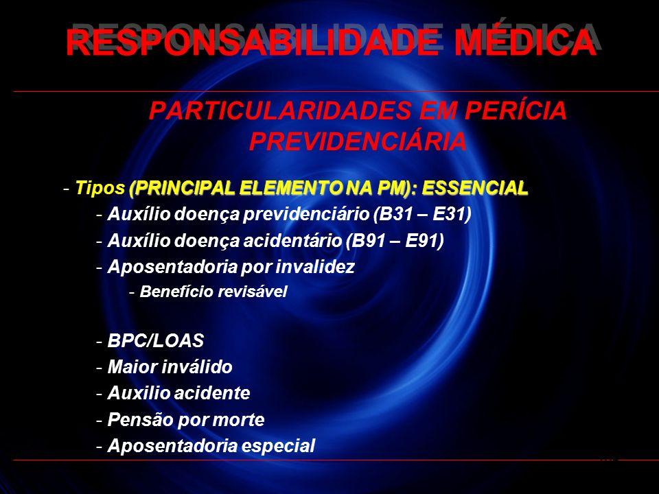 PARTICULARIDADES EM PERÍCIA PREVIDENCIÁRIA (PRINCIPAL ELEMENTO NA PM): ESSENCIAL - Tipos (PRINCIPAL ELEMENTO NA PM): ESSENCIAL - Auxílio doença previd