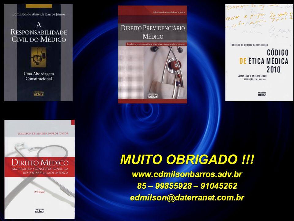 MUITO OBRIGADO !!! www.edmilsonbarros.adv.br 85 – 99855928 – 91045262 edmilson@daterranet.com.br 130