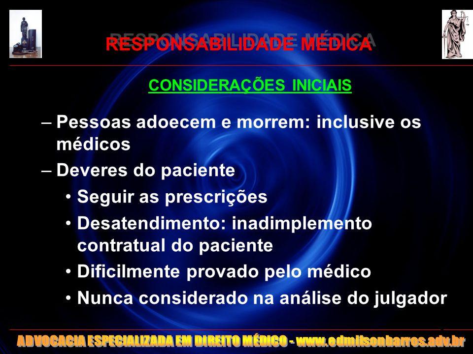 RESPONSABILIDADE MÉDICA Julgamento pelo senso comum Especialista X Aumento do rigor na culpa Obrig.