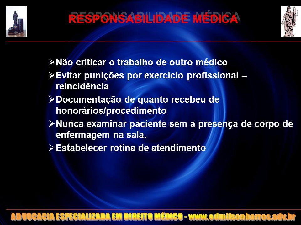 97 RESPONSABILIDADE MÉDICA Não criticar o trabalho de outro médico Evitar punições por exercício profissional – reincidência Documentação de quanto re