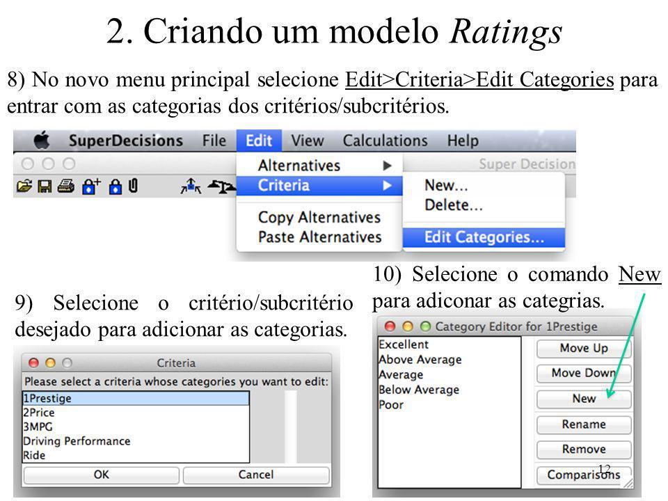 8) No novo menu principal selecione Edit>Criteria>Edit Categories para entrar com as categorias dos critérios/subcritérios. 9) Selecione o critério/su