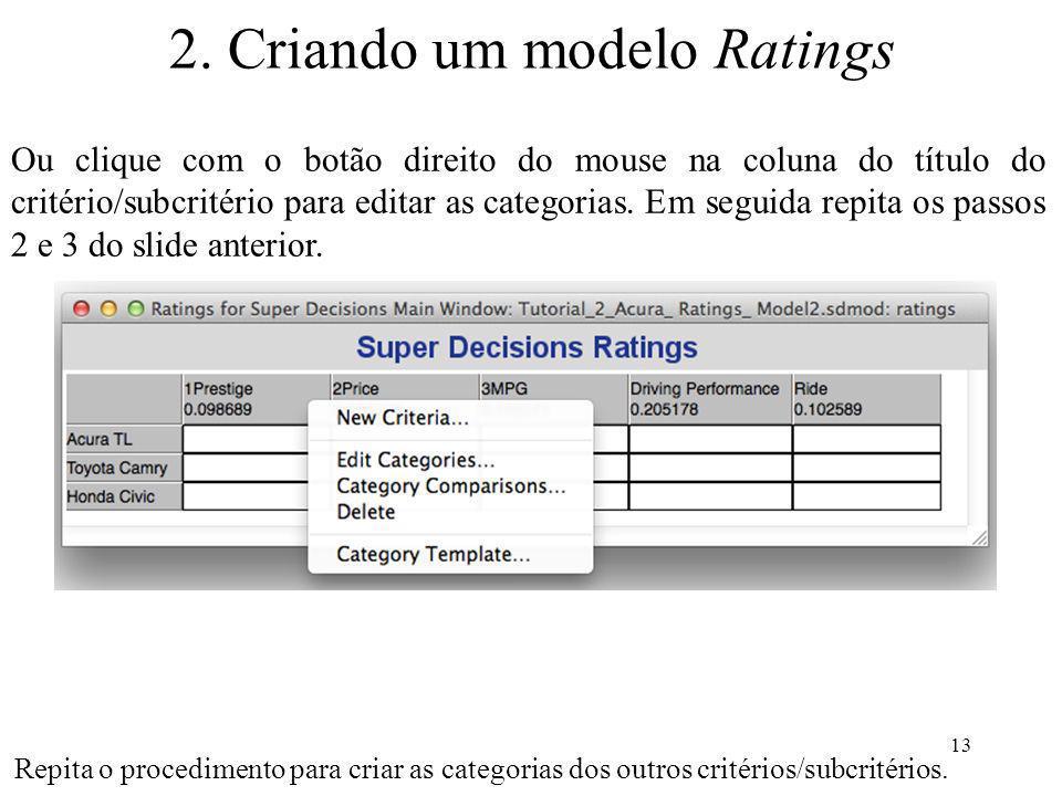Ou clique com o botão direito do mouse na coluna do título do critério/subcritério para editar as categorias. Em seguida repita os passos 2 e 3 do sli