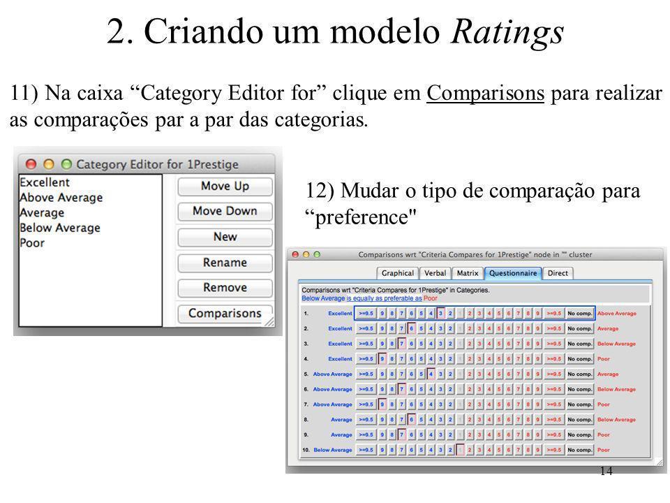 11) Na caixa Category Editor for clique em Comparisons para realizar as comparações par a par das categorias. 12) Mudar o tipo de comparação paraprefe