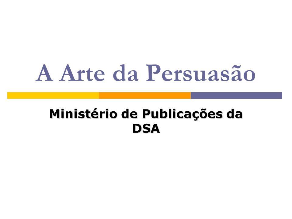 A Arte da Persuasão Ministério de Publicações da DSA