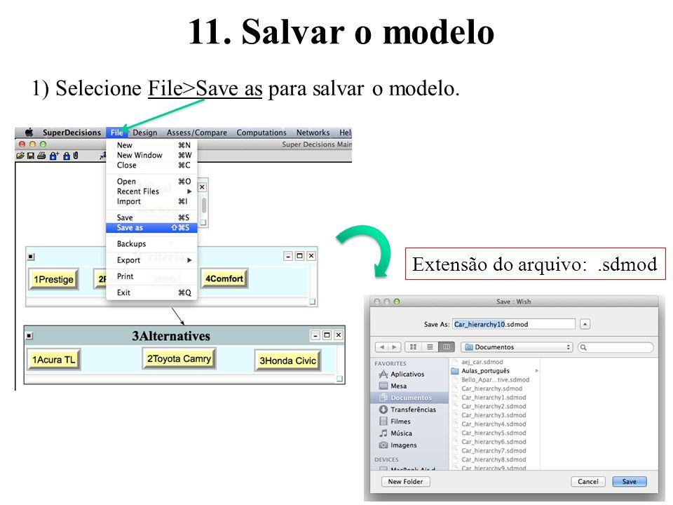 11. Salvar o modelo 37 1) Selecione File>Save as para salvar o modelo. Extensão do arquivo:.sdmod
