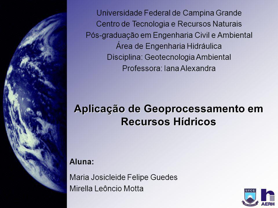 Aluna: Maria Josicleide Felipe Guedes Mirella Leôncio Motta Universidade Federal de Campina Grande Centro de Tecnologia e Recursos Naturais Pós-gradua