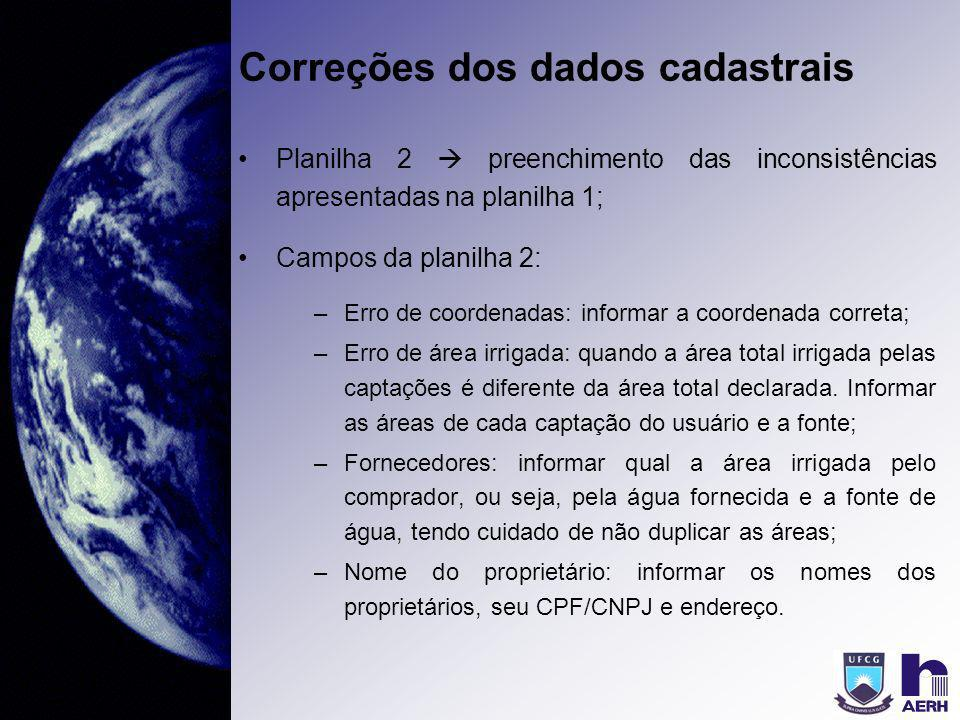 Correções dos dados cadastrais Planilha 2 preenchimento das inconsistências apresentadas na planilha 1; Campos da planilha 2: –Erro de coordenadas: in