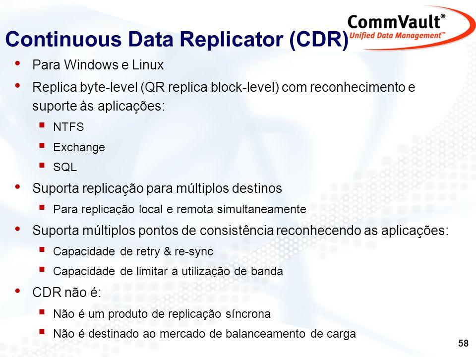 59 Continuous Data Replicator (CDR) Suporta as configurações: 1:1 Muitos : 1 1 : Muitos EscritóriosRemotos Data Center CommServe CDR iDA