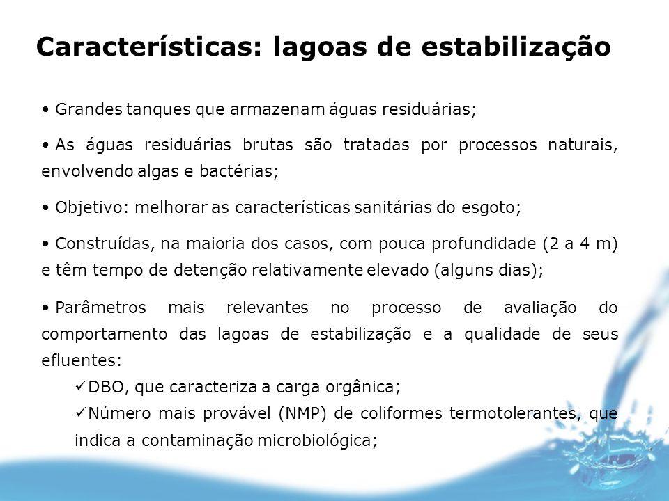 Características: lagoas de estabilização Grandes tanques que armazenam águas residuárias; As águas residuárias brutas são tratadas por processos natur