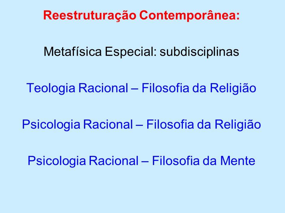 Filósofos Contemporâneos: Metafísica: Ciência do ente enquanto ente - aristotelismo Metafísica Geral – racionalismo Tema: Questões para proporcionar um exame geral de tudo o que existe.