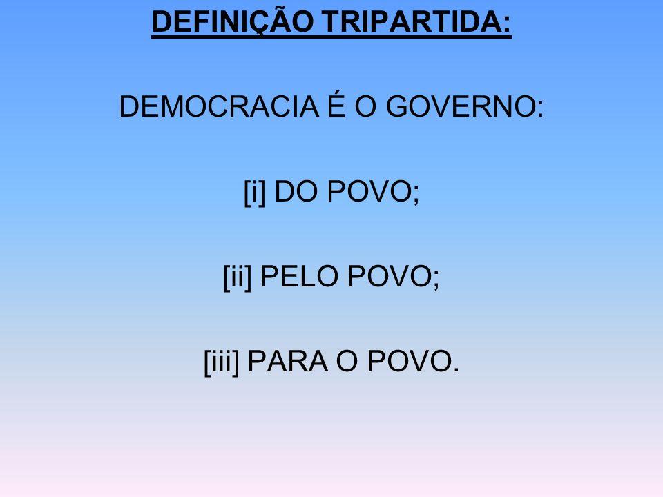 GOVERNO PARA O POVO: GOVERNO QUE EXISTE EM PROL DOS SEUS CIDADÃOS, NÃO PARA BENEFÍCIO DOS GOVERNANTES.
