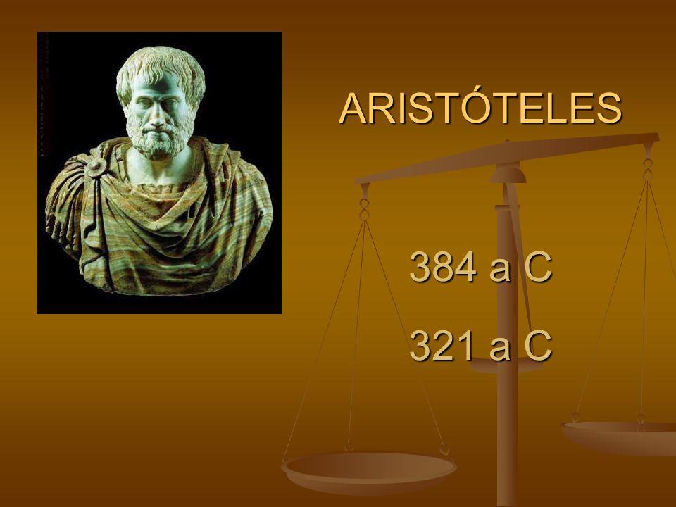 ARISTÓTELES 384 a C 321 a C