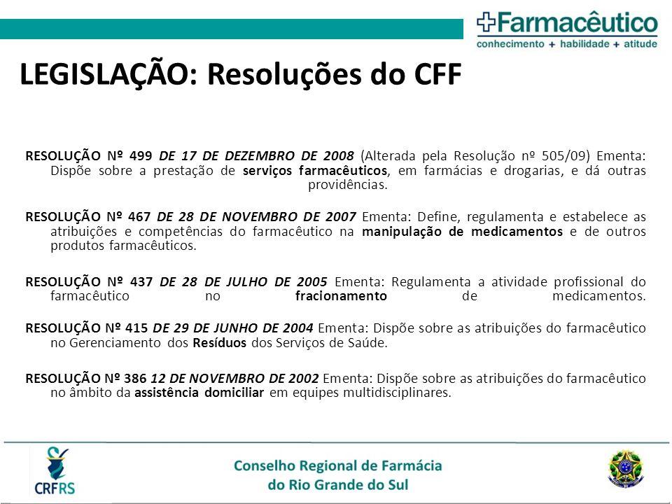 RESOLUÇÃO Nº 499 DE 17 DE DEZEMBRO DE 2008 (Alterada pela Resolução nº 505/09) Ementa: Dispõe sobre a prestação de serviços farmacêuticos, em farmácia