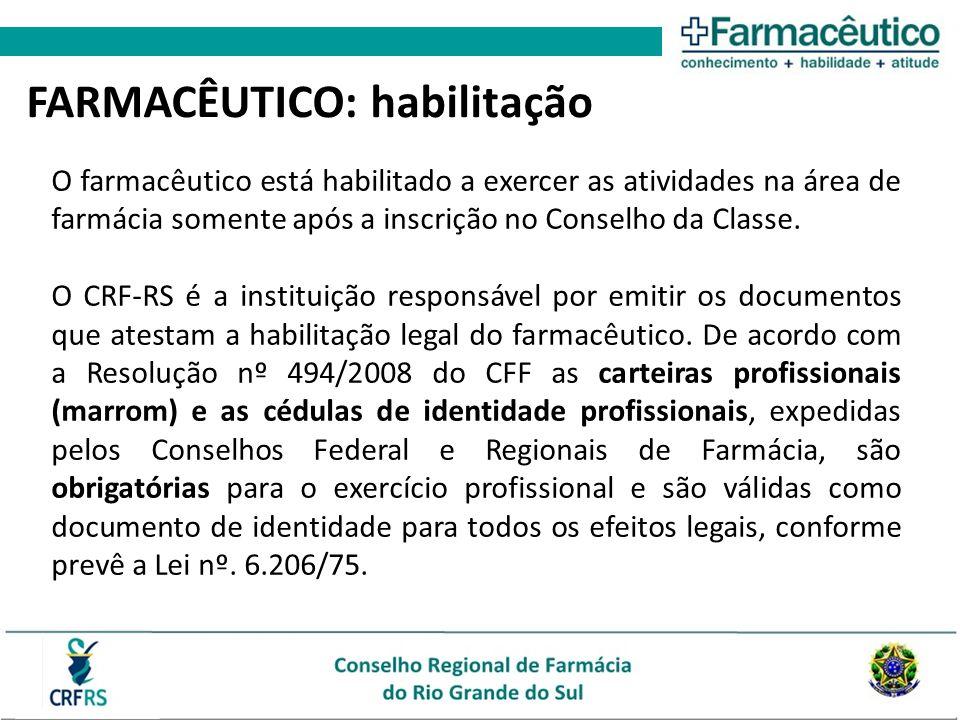O farmacêutico está habilitado a exercer as atividades na área de farmácia somente após a inscrição no Conselho da Classe.