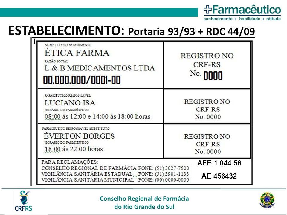 AFE 1.044.56 AE 456432 ESTABELECIMENTO: Portaria 93/93 + RDC 44/09