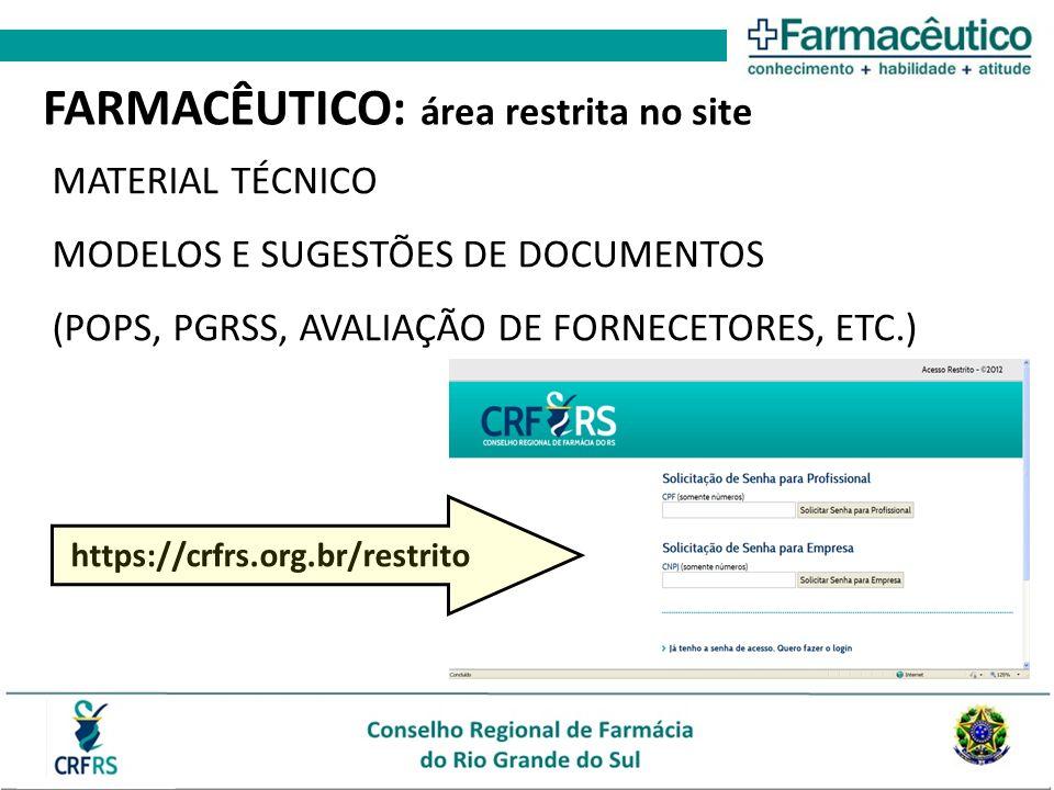 MATERIAL TÉCNICO MODELOS E SUGESTÕES DE DOCUMENTOS (POPS, PGRSS, AVALIAÇÃO DE FORNECETORES, ETC.) FARMACÊUTICO: área restrita no site https://crfrs.or