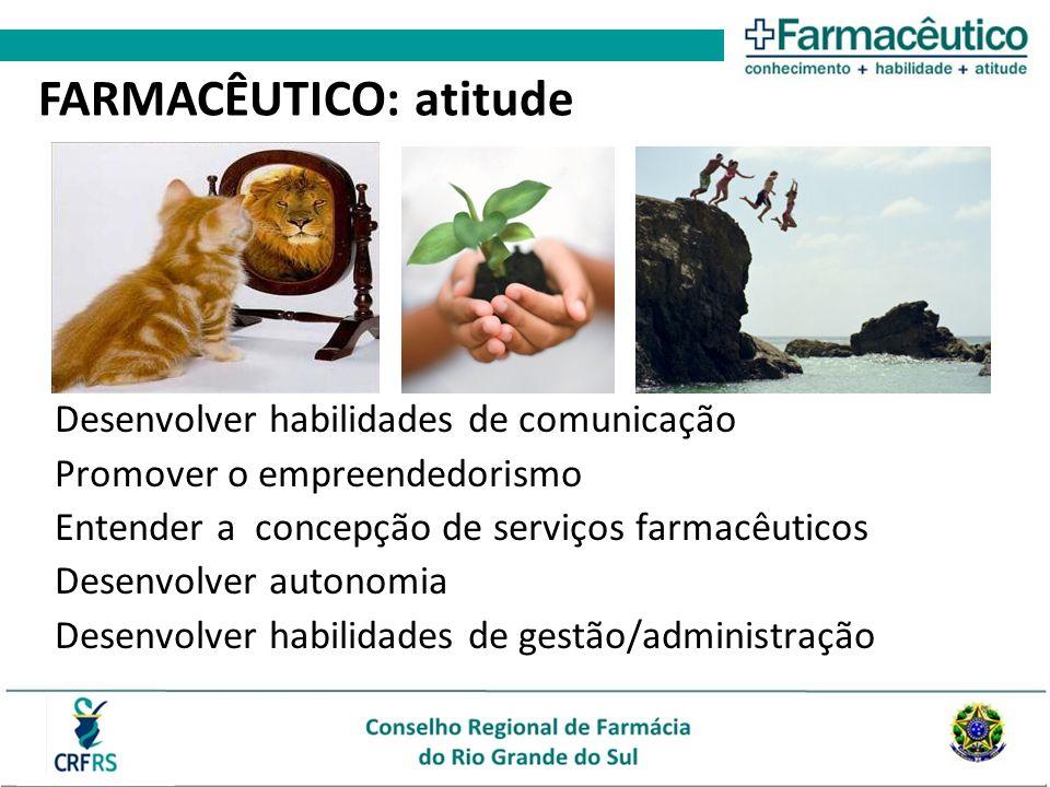 Desenvolver habilidades de comunicação Promover o empreendedorismo Entender a concepção de serviços farmacêuticos Desenvolver autonomia Desenvolver ha