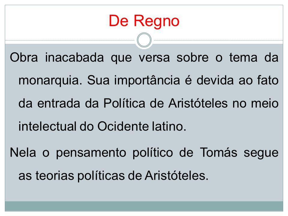 De Regno [ 1] O problema da autoridade: O governo de uma cidade ou reino, tem a finalidade de conservar a paz e agir de acordo com o bem comum