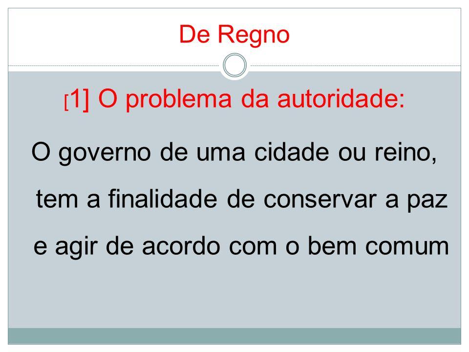 De Regno [2] Regimes de governo: Retoma a divisão clássica dos regimes de governo.