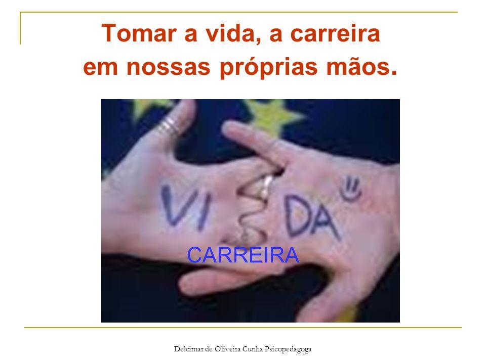 Delcimar de Oliveira Cunha Psicopedagoga Perguntas relacionadas ao terceiro setênio Como foi sua escolha profissional.