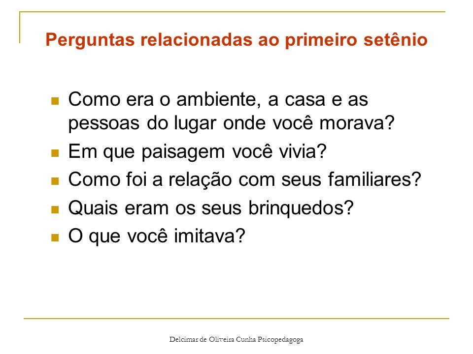 Delcimar de Oliveira Cunha Psicopedagoga Valores fundamentais: fantasia, beleza, arte, veneração e autoridade.