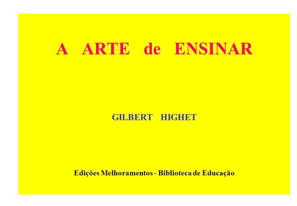 A ARTE de ENSINAR GILBERT HIGHET Edições Melhoramentos - Biblioteca de Educação