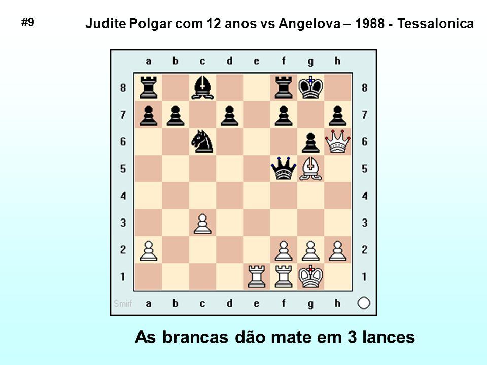 Judite Polgar com 12 anos vs Angelova – 1988 - Tessalonica As brancas dão mate em 3 lances #9