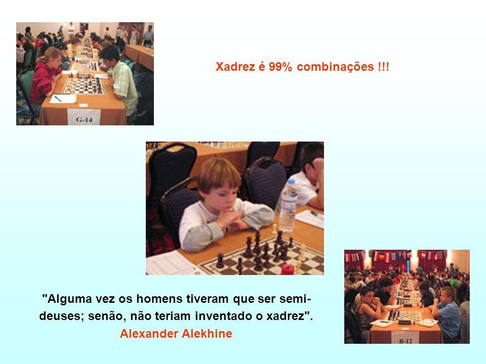 Xadrez é 99% combinações !!!