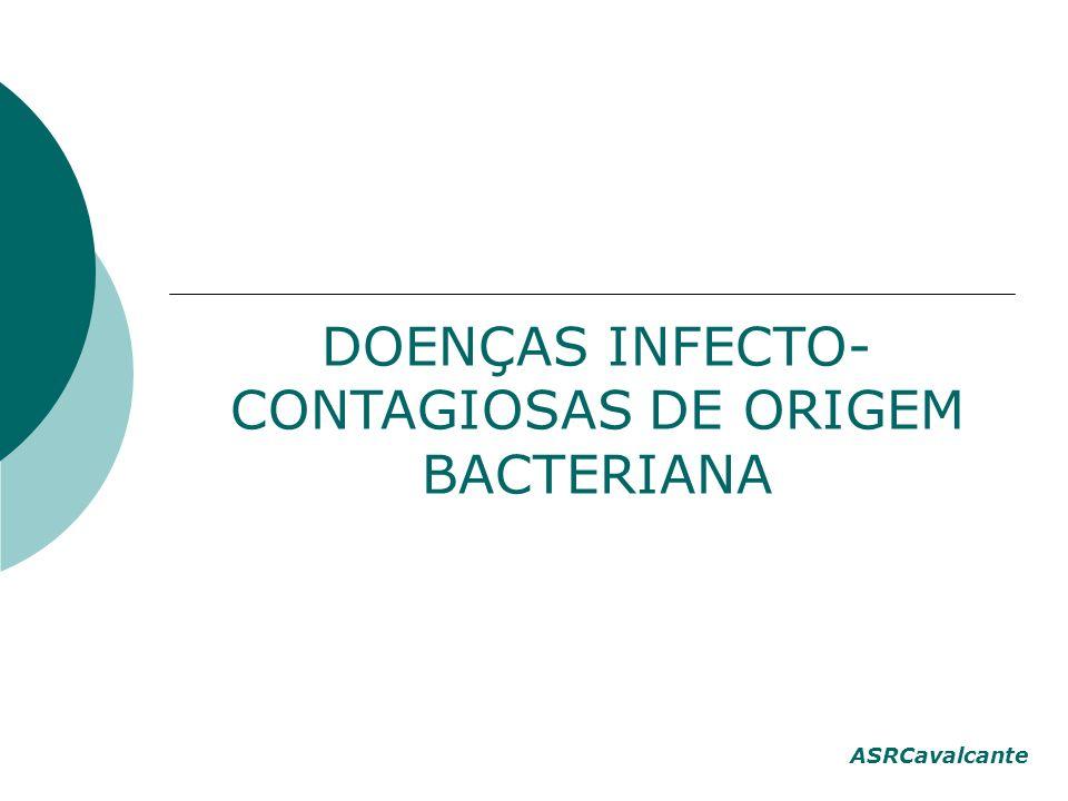 DOENÇAS INFECTO- CONTAGIOSAS DE ORIGEM BACTERIANA ASRCavalcante