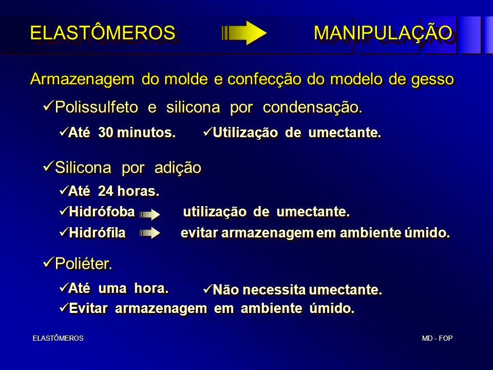 MD - FOP ELASTÔMEROS ELASTÔMEROS Armazenagem do molde e confecção do modelo de gesso Armazenagem do molde e confecção do modelo de gesso Polissulfeto