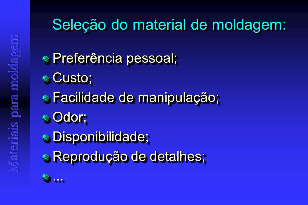 Materiais de moldagem não- aquosos: Pasta óxido de zinco / eugenol; Polissulfetos Silicone de condensação Silicone de adição Poliéter Pasta óxido de zinco / eugenol; Polissulfetos Silicone de condensação Silicone de adição Poliéter