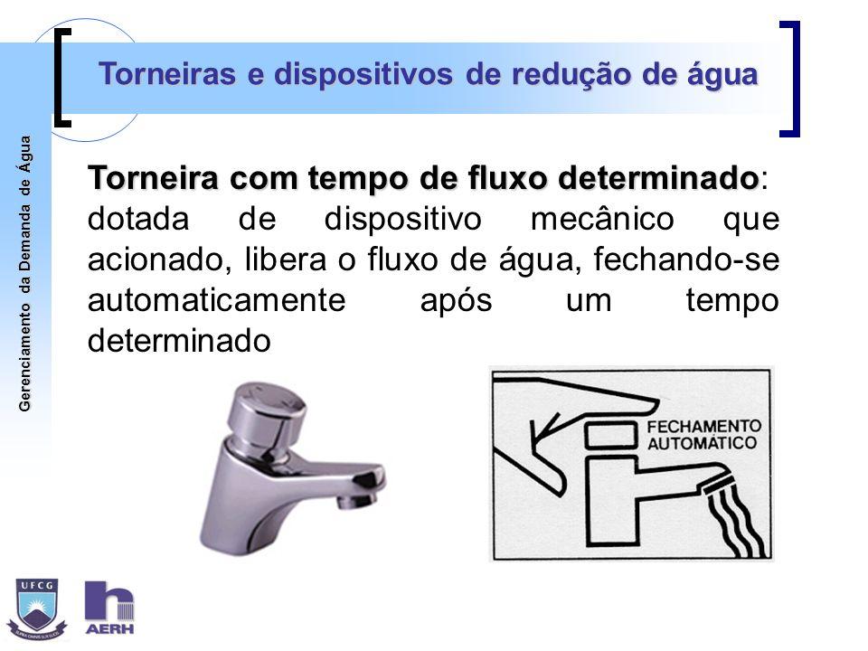 Gerenciamento da Demanda de Água Torneiras e dispositivos de redução de água Torneira com tempo de fluxo determinado Torneira com tempo de fluxo deter