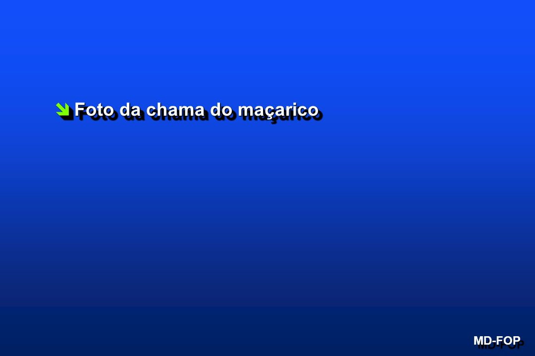 îFoto da chama do maçarico MD-FOP