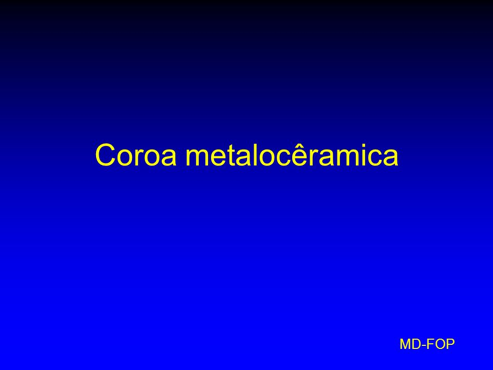 MD-FOP Coroa metalocêramica