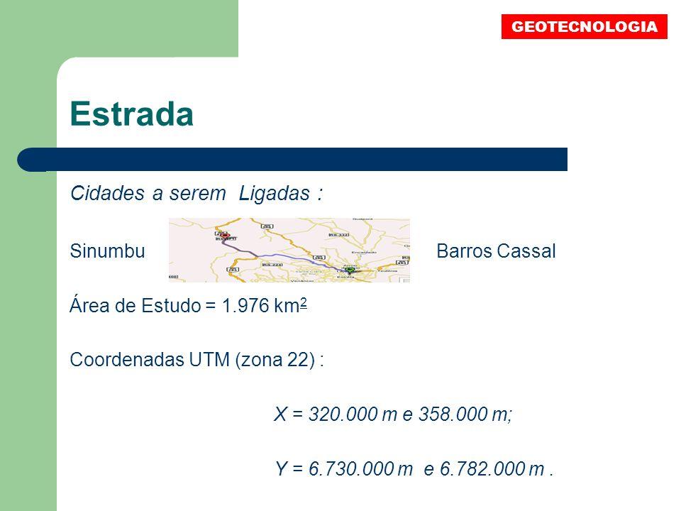 Estrada Cidades a serem Ligadas : Sinumbu Barros Cassal Área de Estudo = 1.976 km 2 Coordenadas UTM (zona 22) : X = 320.000 m e 358.000 m; Y = 6.730.0