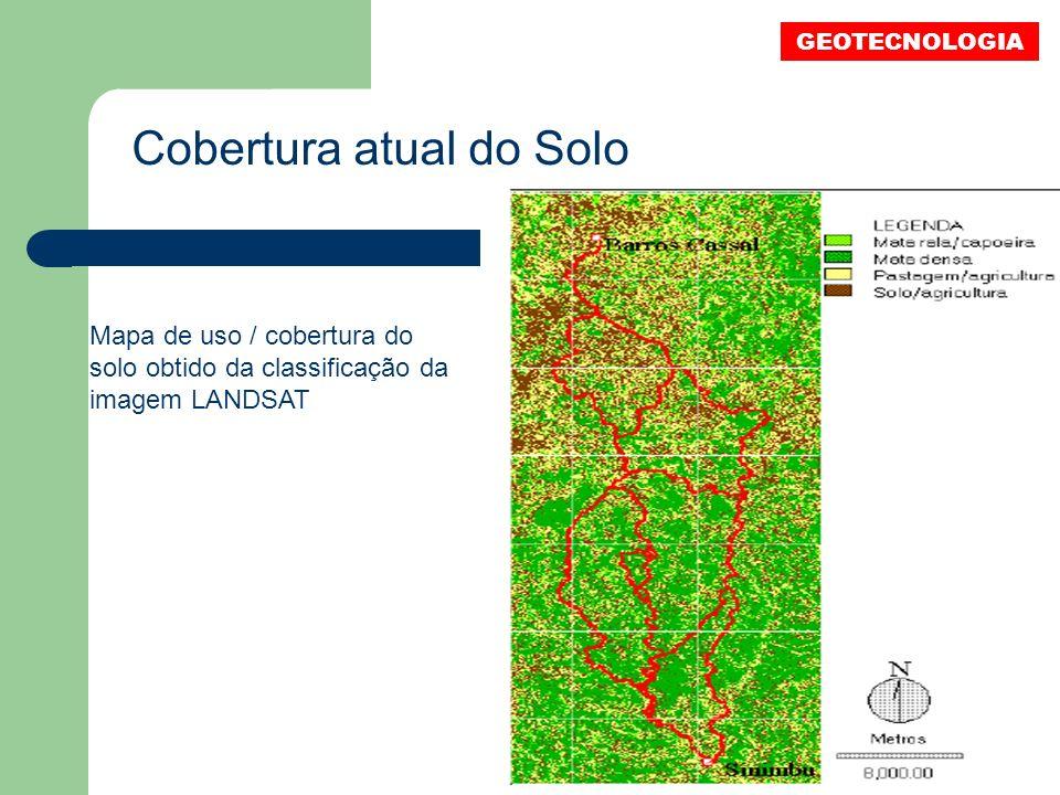 Cobertura atual do Solo Mapa de uso / cobertura do solo obtido da classificação da imagem LANDSAT GEOTECNOLOGIA