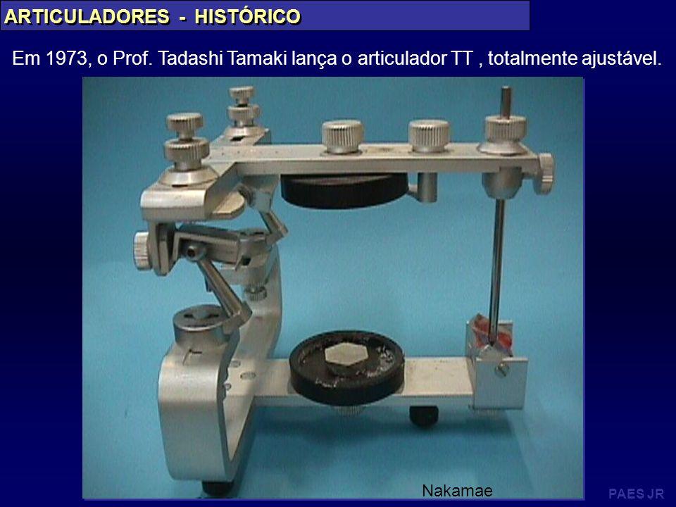 PAES JR ARTICULADORES - HISTÓRICO Em 1973, o Prof. Tadashi Tamaki lança o articulador TT, totalmente ajustável. Nakamae
